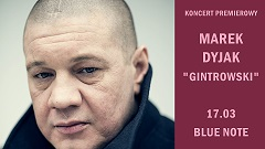 Marek Dyjak 'GINTROWSKI'