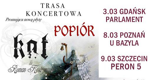 KAT & R. Kostrzewski 'Trasa Popiór':3.03 Parlament / Gdańsk,  8.03 U Bazyla / Poznań, 9.03 PERON5 / Szczecin