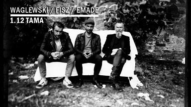 WAGLEWSKI / FISZ / EMADE