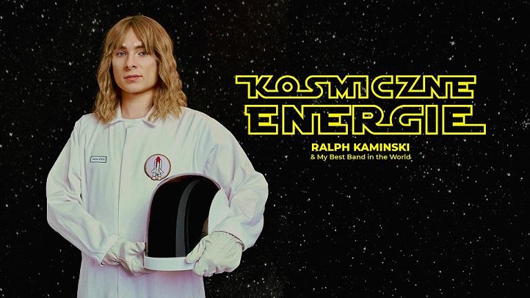 Ralph Kamiński / 7.11 / Poznań / Kosmiczne Energie