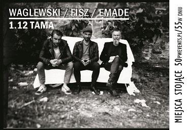 WAGLEWSKI / FISZ / EMADE (stojące)