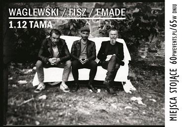 WAGLEWSKI / FISZ / EMADE (stojące, II pula)